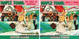 Maple Town: un nido di simpatia / Patty e Bobby disco vinile 45 giri